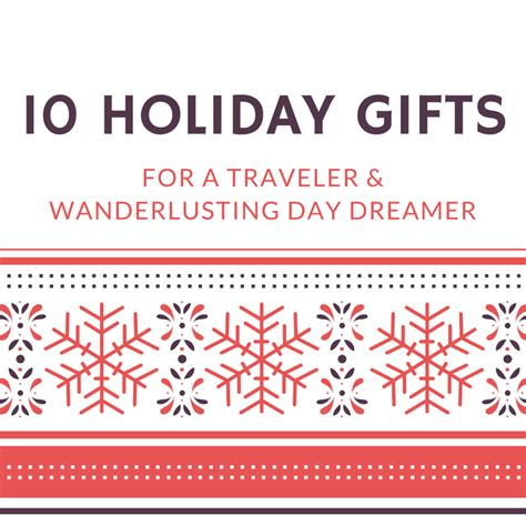 best 28 christmas gifts for a traveler holiday gift