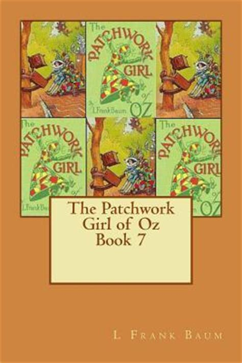 The Patchwork Of Oz - the patchwork of oz book 7 l frank baum 9781479286126
