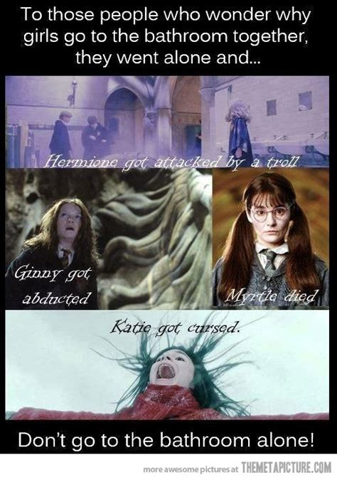 girl going to the bathroom this is why you don t go to the bathroom alone hermione