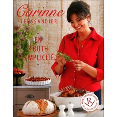 t駘駑atin cuisine carinne teyssandier carinne teyssandier en toute simplicit 233 50 recettes