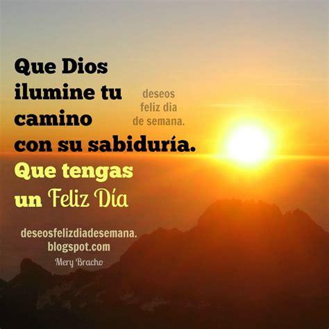 imagenes de dios bendiga tu camino que dios ilumine tu camino con sabidur 237 a feliz d 237 a