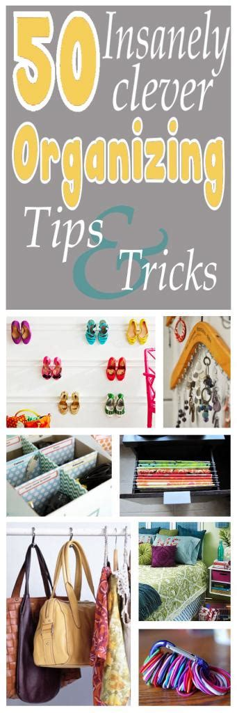 organizational tips 50 insanely clever organizing ideas images frompo