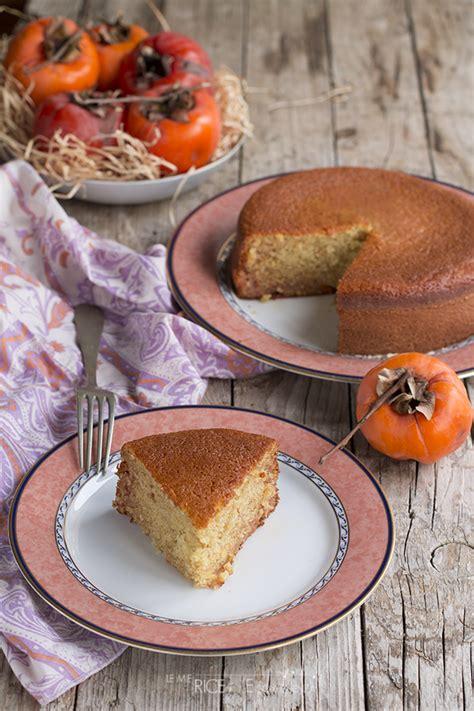 come utilizzare i cachi in cucina torta morbidissima ai cachi le mie ricette con e senza