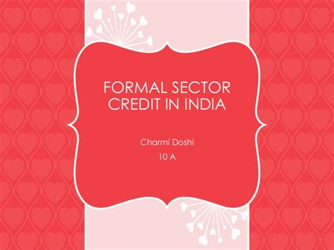 Formal Sector Of Credit Formal Sector Credit In India