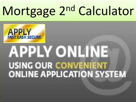 second house mortgage calculator ppt mortgage lowest rate mortgage broker brton mississauga niagara powerpoint