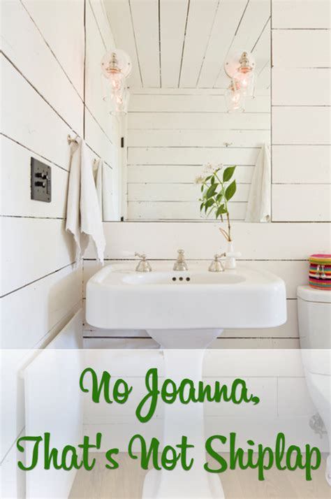 what is shiplap no joanna that s not shiplap the craftsman blog