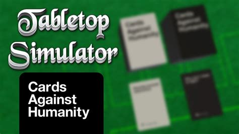 tabletop simulator better card template horrible tabletop simulator cards against