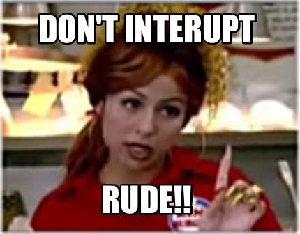 Rude Meme - don t be rude meme pictures to pin on pinterest pinsdaddy