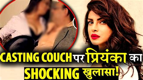 casting couch watch priyanka chopra s shocking revelation on casting couch