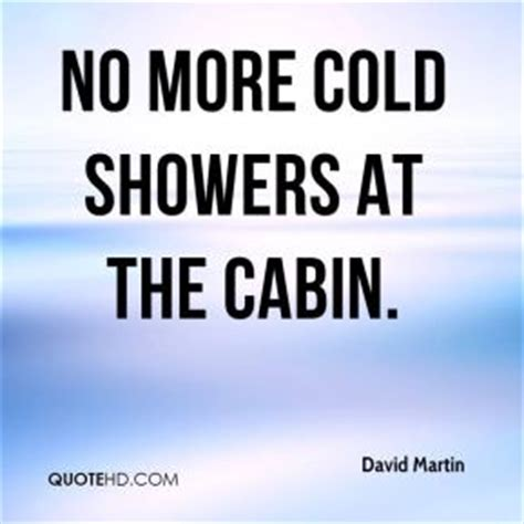 Is A Cold Shower For A Fever by Cabin Quotes Quotesgram