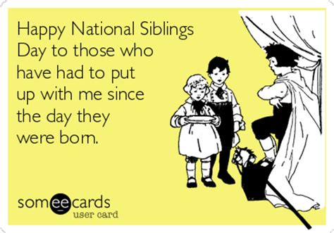 National Siblings Day Meme - happy national siblings day to those who have had to put