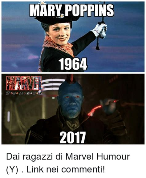 Mary Poppins Meme - mary poppins 1964 2017 dai ragazzi di marvel humour y link