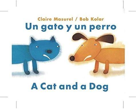 libro mi gato mi perro un libro acerca de la complicada relaci 243 n entre un perro y un gato que se consideran enemigos
