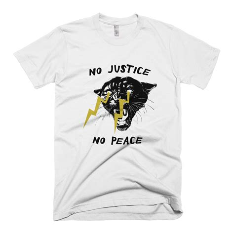 T Shirt No Justice No Peace no justice no peace panther t shirt stylecotton