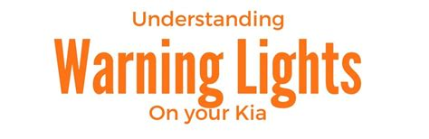 kia sorento warning lights kia warning lights and their meanings