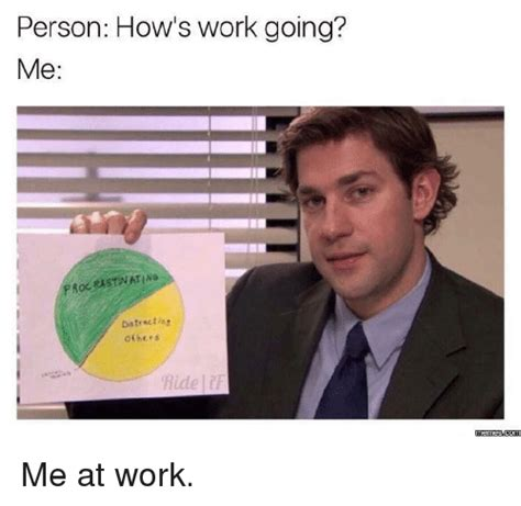 Works For Me Meme - works for me meme person how s work going me
