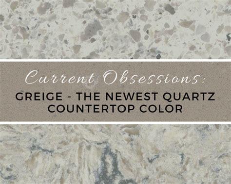 colors of quartz countertops current obsessions greige the newest quartz countertop
