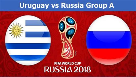 world cup today matches uruguay vs russia fifa world cup 2018 match prediction
