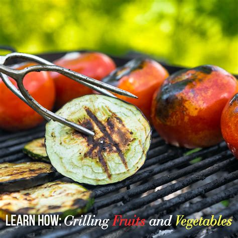 barbecue vegetables learn how grilling fruits and vegetables what s cooking