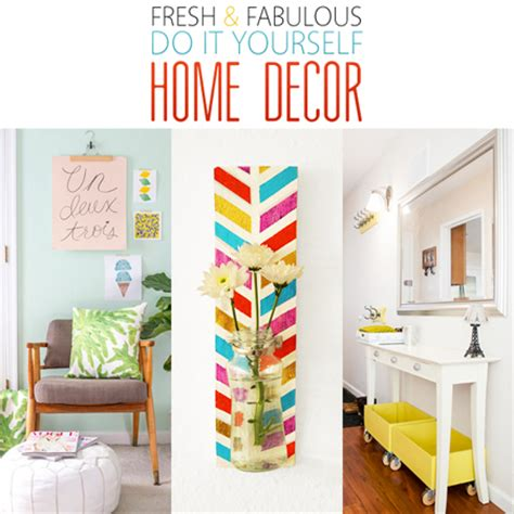 do it yourself home decor fresh and fabulous diy home decor the cottage market