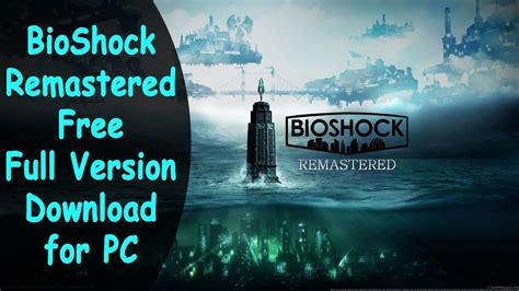 download free full version games for pc youtube bioshock remastered pc download free download full