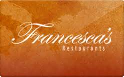 Buy Restaurant Gift Cards - buy francesca s restaurants gift cards raise