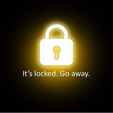 Go Away by Its Locked Go Away Pictures Photos And Images For