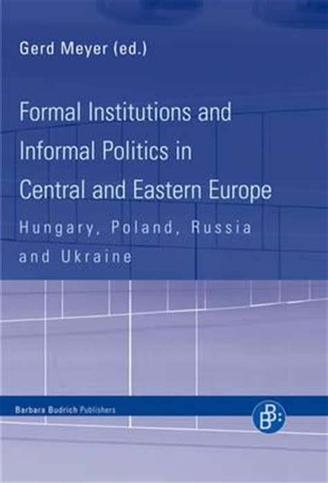 Formal And Informal Institutions Of Credit Formal Institutions And Informal Politics In Central And Eastern Europe Gerd Meyer 9783866491472
