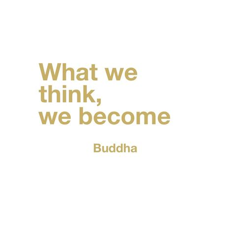 what we become shareable quote what we think we become