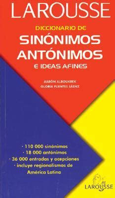diccionario de ideas afines diccionario de sin 243 nimos ant 243 nimos e ideas afines by aaron alboukrek reviews discussion