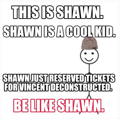 This Is Meme - meme creator this is shawn be like shawn shawn is a