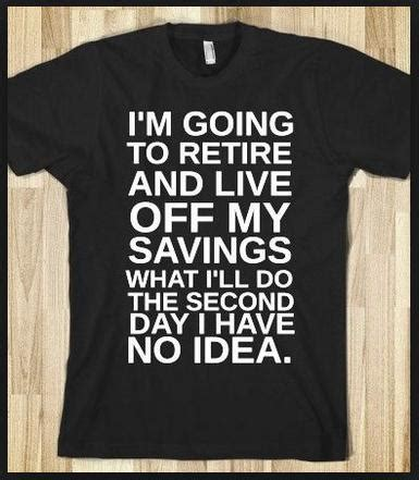 Retirement Meme - saving for retirement what s your style fun on a