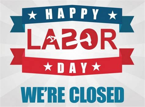 labor signs happy labor day closed sign happy labor day labor and pictures