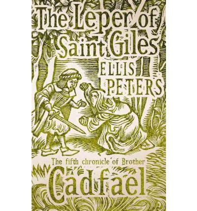 the leper of giles the chronicles of cadfael books the leper of giles ellis peters 9780751547122