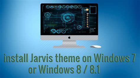 theme windows 8 1 youtube how to install jarvis theme on windows 7 or windows 8 8
