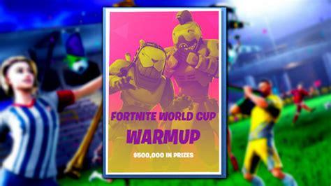 qualify   fortnite world cup warmup