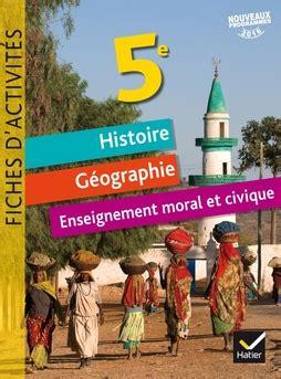 libro histoire gographie 5e programme fiches d activit 233 s histoire g 233 ographie emc 5e 201 d 2017 editions hatier