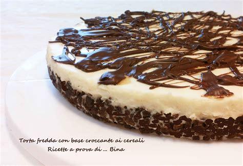 preparazioni di base ricette a prova di bina torta fredda con base croccante ricette a prova di bina