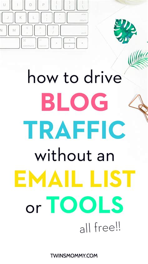 blogger email list how to drive blog traffic without an email list or tools