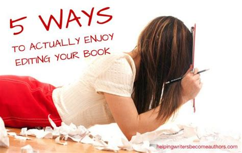 5 Ways To Prettify Your by Five Ways To Actually Enjoy Editing Your Book Resources