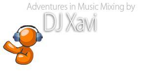 dj xavi mp3 download dj xavi adventures in music mixing