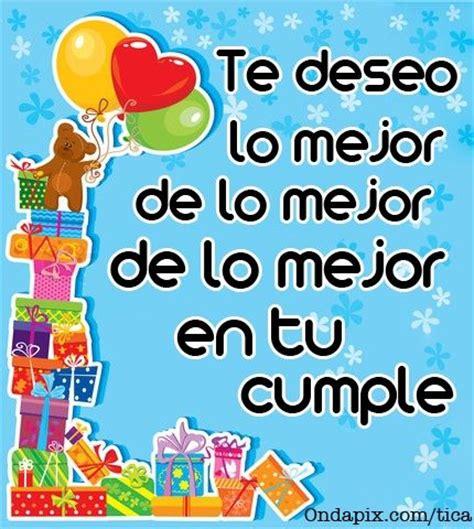 imagenes de te deseo un feliz inicio de semana te deseo lo mejor en tu cumple cumplea felicidades