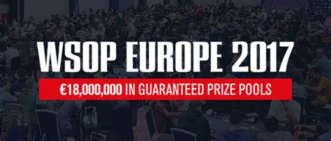 Mba World Series 2017 Prize Pool by Wsop 2017 Wsop Europe Tournament