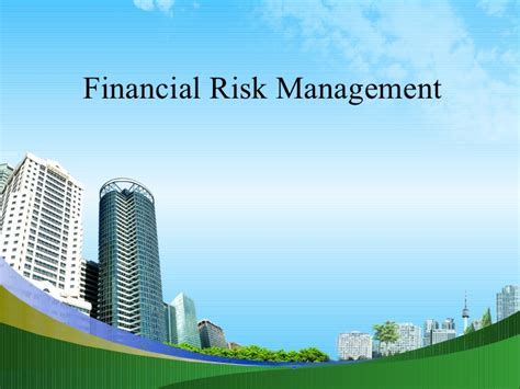 Mba Risk Management by Financial Risk Management Ppt Mba Finance