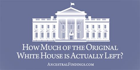where was the original white house how much of the original white house is actually left ancestralfindings com