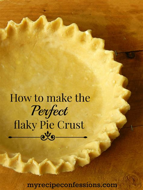 the best pie tips techniques and time perfected recipes books how to make flaky pie crust my recipe confessions
