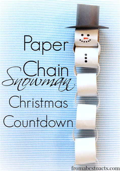 How To Make A Snowman Paper Chain - paper chain snowman countdown from abcs to acts