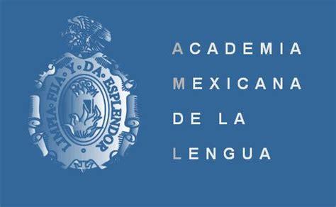 Academia Mexicana De La Lengua | la academia mexicana de la lengua revista mexicana de