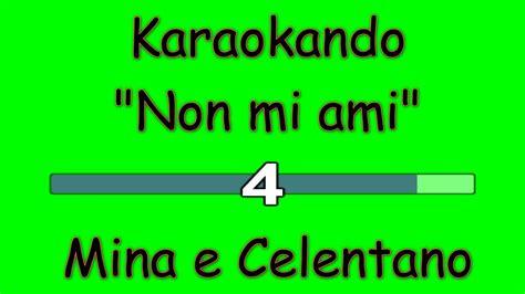 testo non mi ami karaoke italiano duetti non mi ami mina e celentano