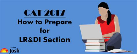 sections in cat exam how to prepare lr di section for cat 2017 exam